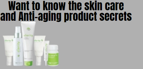 Want to know the skin care and Anti-aging product secrets